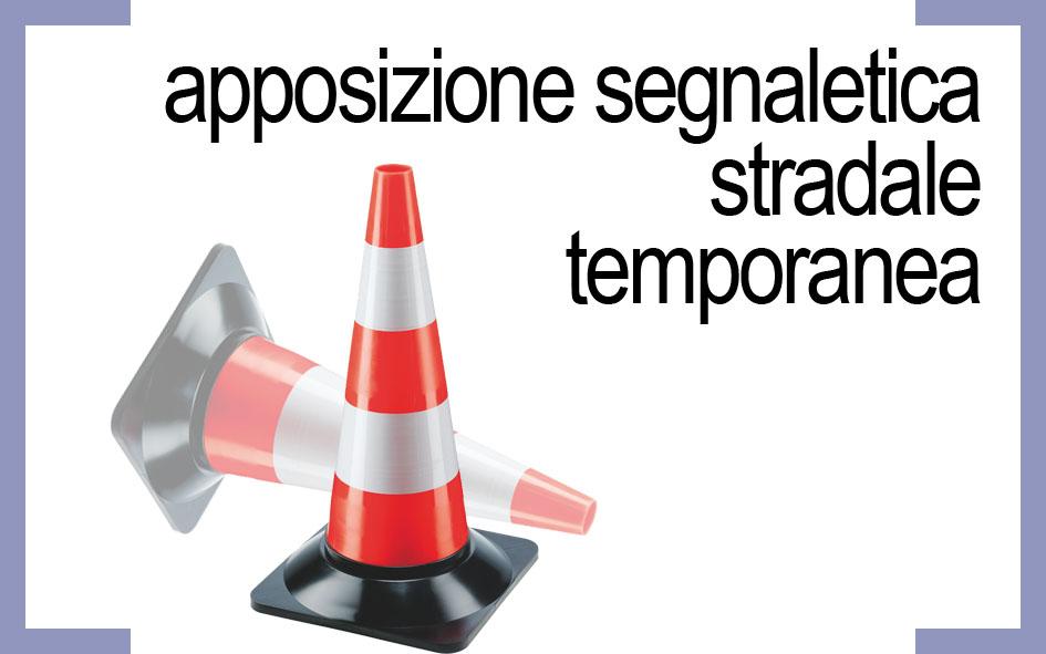 APPOSIZIONE SEGNALETICA STRADALE TEMPORANEA