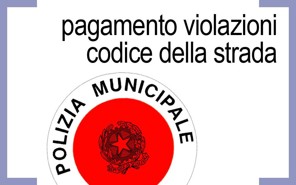 PAGAMENTO VIOLAZIONI CODICE DELLA STRADA