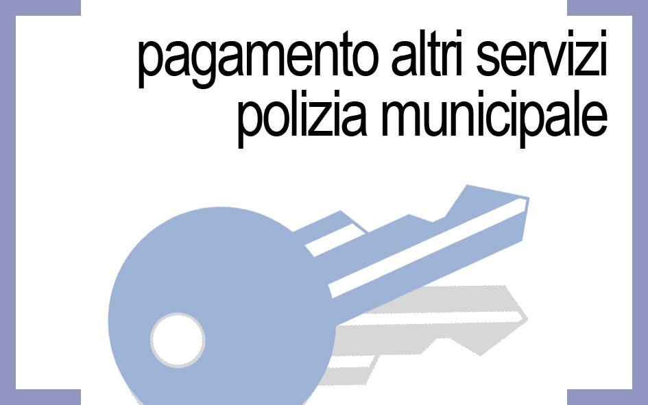 PAGAMENTO ALTRI SERVIZI POLIZIA MUNICIPALE