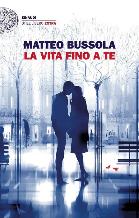 """Incontri con l'autore: Matteo Bussola presenta """"La vita fino a qui"""""""