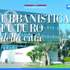 Concluso il ciclo di incontri sull'Urbanistica