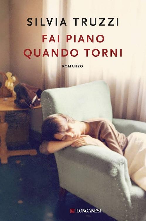 """Incontri con l'autore: Silvia Truzzi presenta """"Fai piano quando torni"""""""