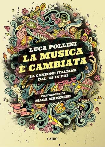 """Incontri con l'autore: Luca Pollini presenta """"La musica è cambiata"""""""