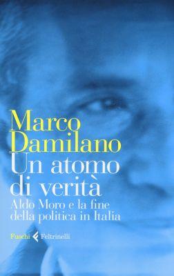 """Incontri con l'autore: Marco Damilano presenta """"Un atomo di verità"""""""
